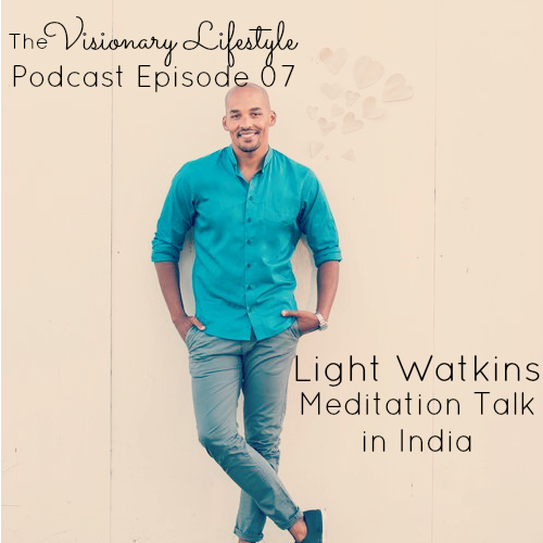 VLP 07 Meditation Talk in India with Light Watkins