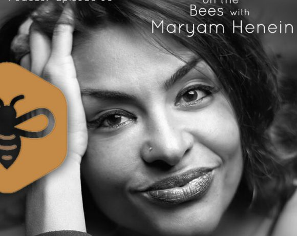 The Buzz on the Bees with Maryam Henein