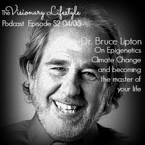 VLP S2  4/5 Dr. Bruce Lipton On Epigenetics, Climate Change and Becoming the Master of Your Own Life