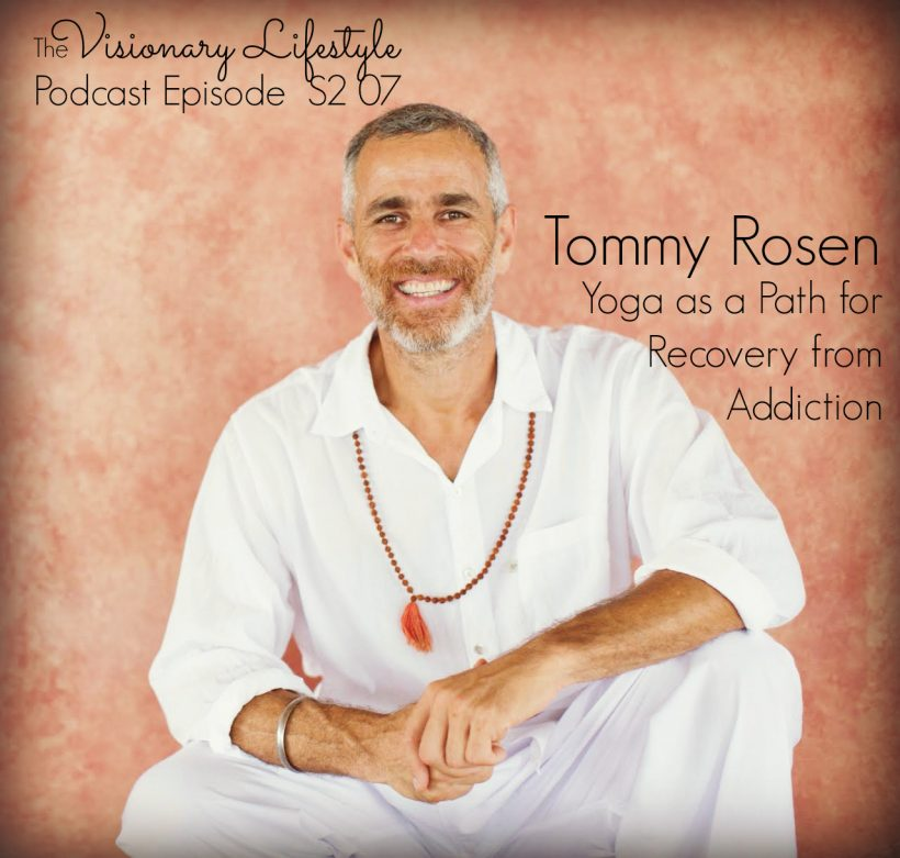 VLP S2 07 Tommy Rosen on Yoga as a Path for Recovery from Addiction