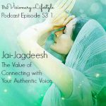 VLP S3 1 Jai-Jagdeesh on The Value of Connecting with Your Authentic Voice