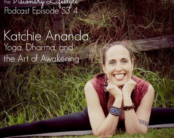 VLP S3 4 Katchie Ananda : Yoga, Dharma, and the Art of Awakening