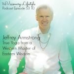 VLP S3 10 Jeffrey Armstrong: True Yoga from a  Western Master of Eastern Wisdom