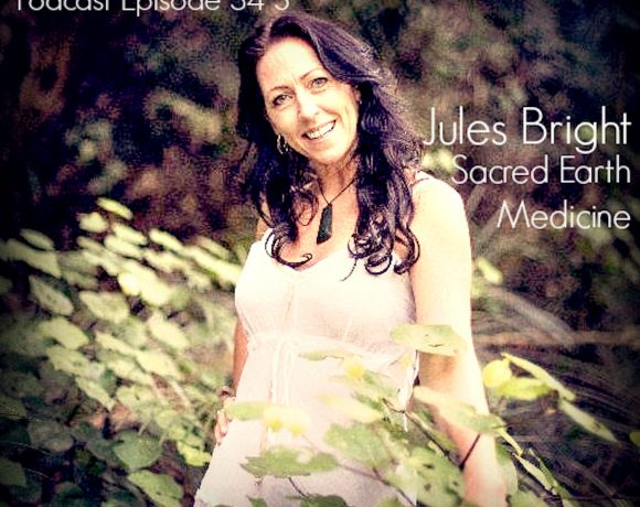 VLP S4 3 Jules Bright : Sacred Earth Medicine