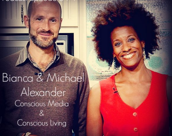 VLP S4 4: Bianca and Michael Alexander Conscious Media and Conscious Living