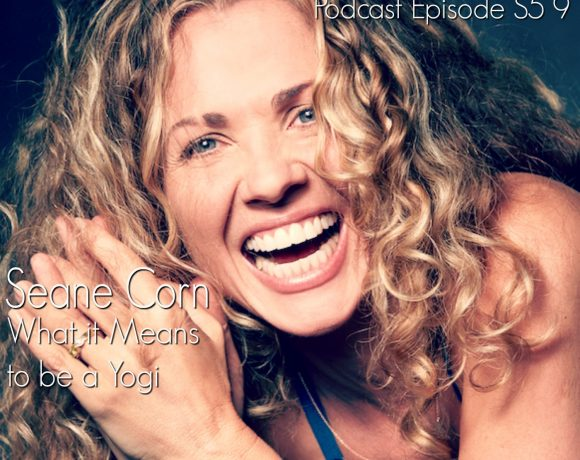 VLP S5 9 Seane Corn: What it Means to be a Yogi
