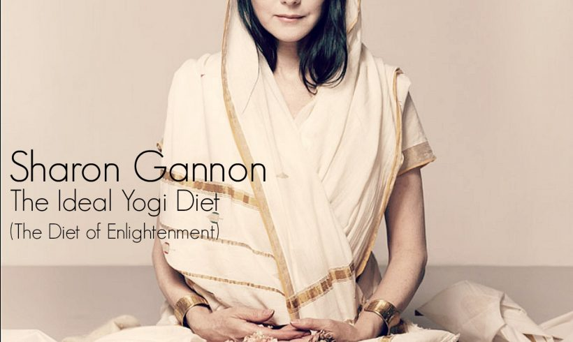 VLP S5 10 Sharon Gannon: The Ideal Yogi Diet