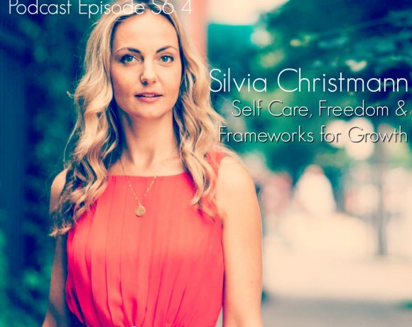 VLP S6 4 Silvia Christmann: Self Care, Freedom & Frameworks for Growth