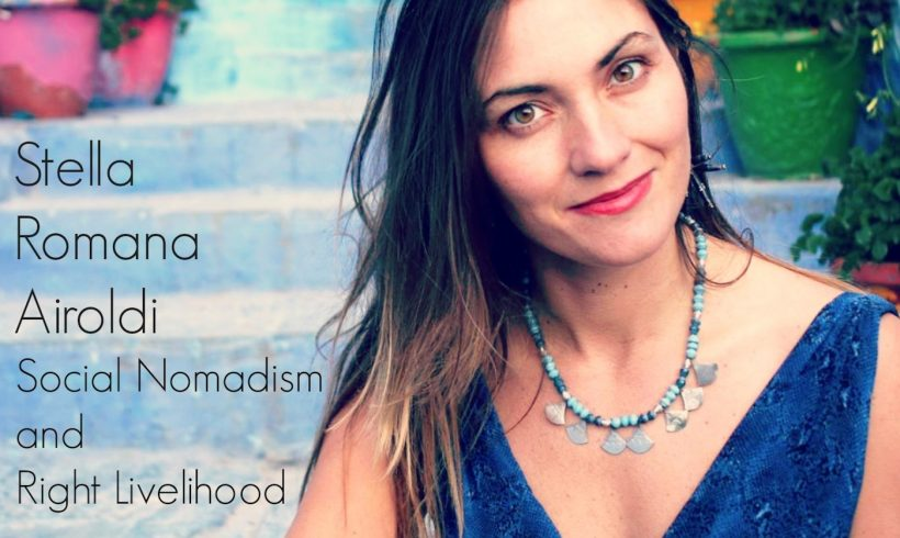 VLP S6 9 Stella Romana Airoldi: Social Nomadism and Right Livelihood