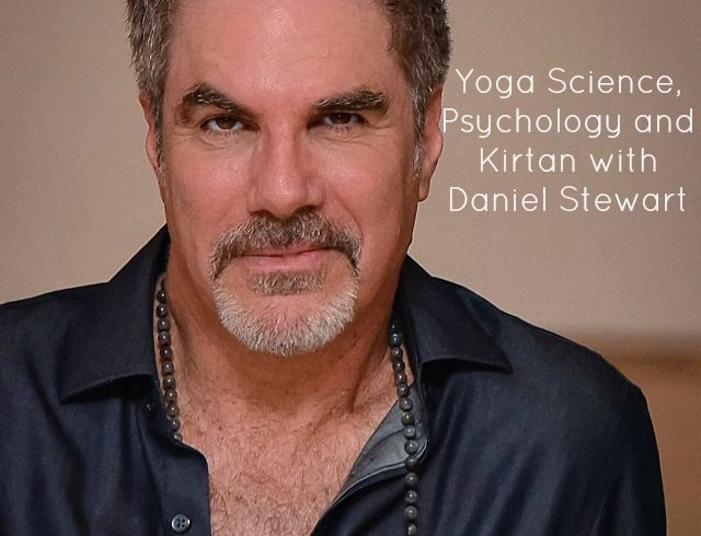 VLP 02 Yoga Science, Psychology and Kirtan with Daniel Stewart