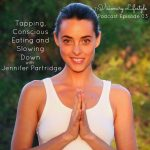 VLP 03 Tapping, Conscious Eating and Slowing Down with Jennifer Partridge