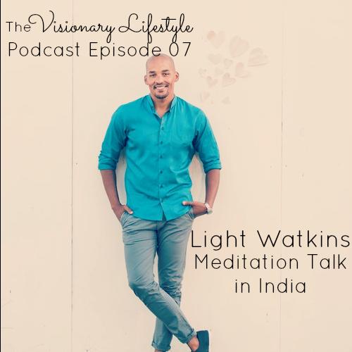VLP 07 Meditation Talk in India with Light Watkins