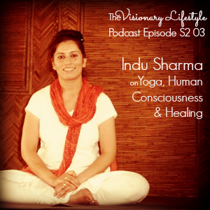 VLP S2 03 Indu Sharma on Yoga, Human Consciousness and Healing