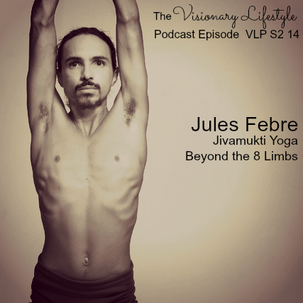Jules Febre Jivamukti Yoga Beyond the 8 Limbs  VLP S2 14