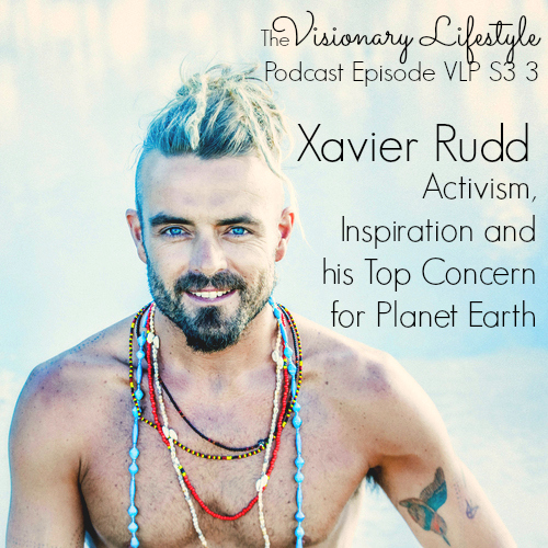 VLP S 4 Xavier Rudd on Activism,  Inspiration and  his Top Concern for Planet Earth