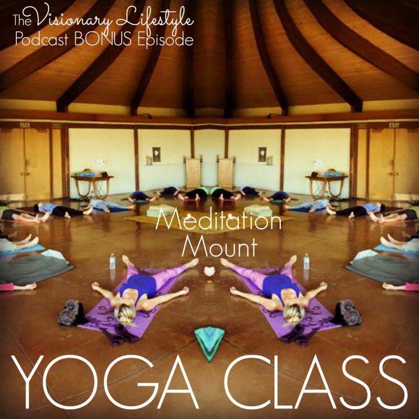 BONUS Episode: Yoga Class in Ojai, California
