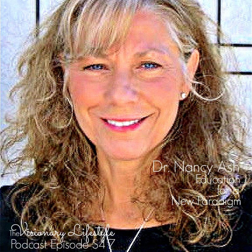 VLP S4 7 Dr. Nancy Ash: Education for the New Paradigm