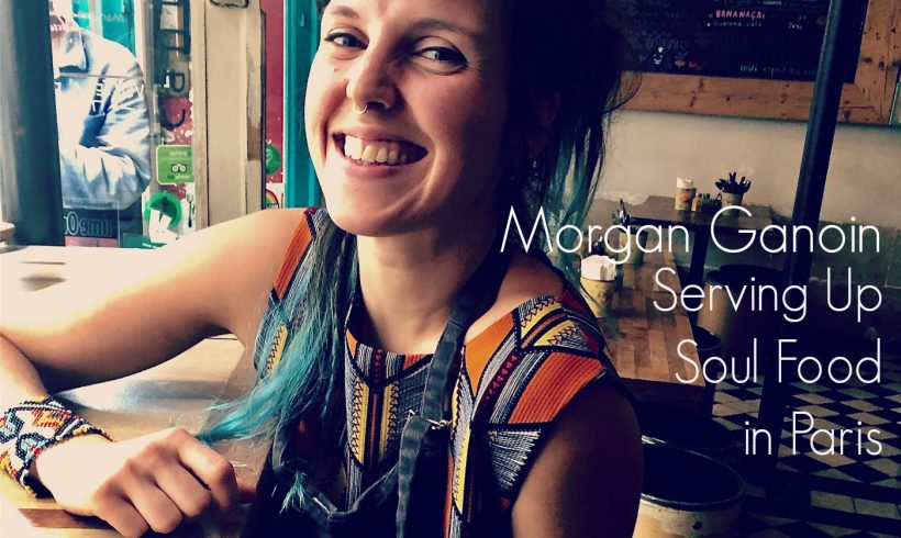VLP S5 11 Morgan Ganoin: Serving Up Soul Food in Paris