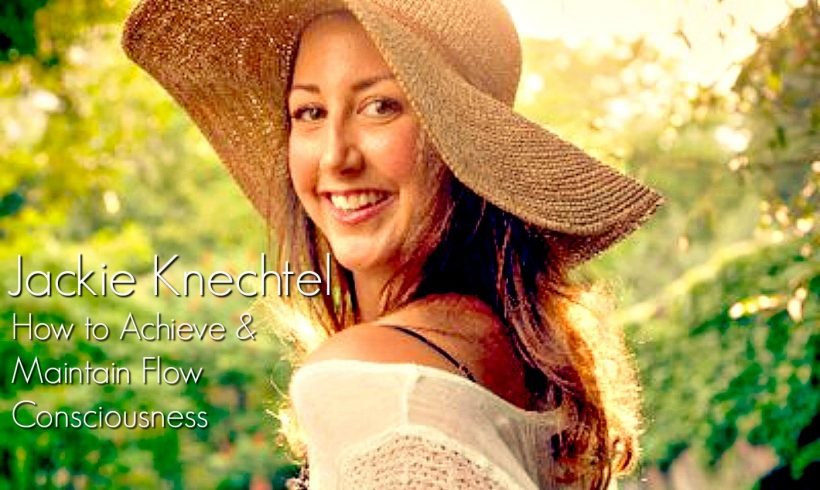 VLP S6 1 Jackie Knechtel: How to Achieve and Maintain Flow Consciousness