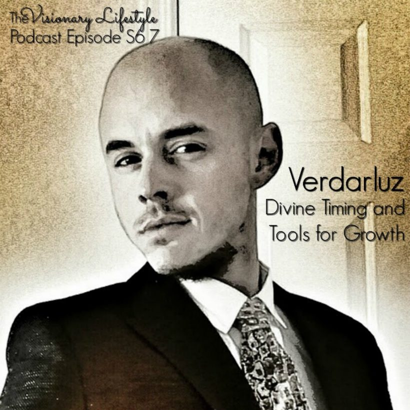 VLP S6 7 VerDarLuz: Divine Timing and Tools for Growth